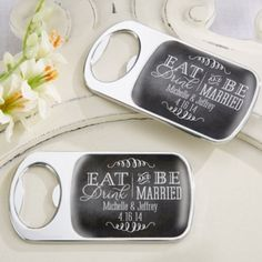 Personalized Eat Drink & Be Married Silver Bottle Opener (Kate Aspen 11141NA) | Buy at Wedding Favors Unlimited (http://www.weddingfavorsunlimited.com/personalized_eat_drink_be_married_silver_bottle_opener.html).