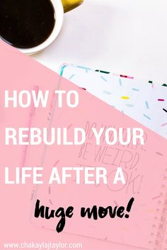 How to Rebuild Your Life After A Huge Move! — Relocating to a new place can be absolutely scaring, but I have a few tips on how you can rebuild your life (and biz) after moving!