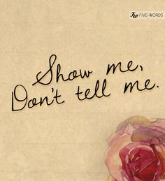 Show me, don't tell me #travel #quote