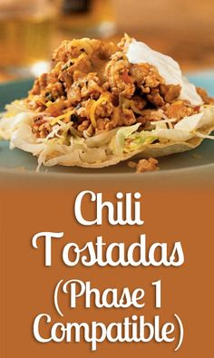 Chili Tostadas, One of our most popular recipes of all time!  1) Yields 2 medium tostadas, equivalent to 2 Ideal Protein food portions 2) Preheat the oven at 350º F. Blend the contents #idealprotein #weightloss #idealproteinrecipes #recipes