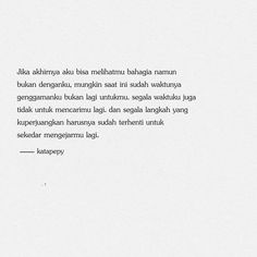 Ispirational Quotes, Drama Quotes, Mood Quotes, Best Quotes, Life Quotes, Qoutes, Cinta Quotes, Quotes Galau, Postive Quotes