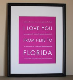 State Art, I Love You From Here To Florida, 8x10, Choose Your Color, Unframed. $20.00, via Etsy.