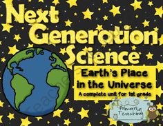Next Generation Science 1st Grade Earth's Place in the Universe Complete Unit (78 pages) This unit is designed to meet Next Generation Science Standards for 1st Grade: Earth's Place in the Universe!