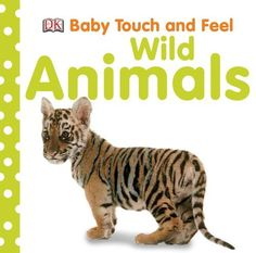 Wild Animals (BABY TOUCH & FEEL) by DK Publishing