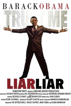 This creative poster suggests that President Barack Obama is a liar and is not…