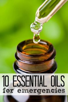 10 Essential Oils for Your Emergency Kit--a natural way to treat certain ills and injuries