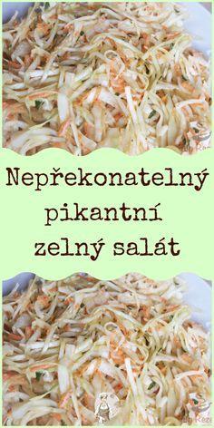 Nepřekonatelný pikantní zelný salát Slovak Recipes, Food And Drink, Low Carb, Healthy Recipes, Chicken, Baking, Drinks, Ethnic Recipes, Egg As Food