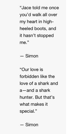 Quotes from Simon in City of Heavenly fire!!!  #sizzy
