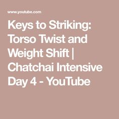 Keys to Striking: Torso Twist and Weight Shift Muay Thai Training, Keys, Youtube, Key, Youtubers, Youtube Movies