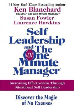Precision Series Self Leadership And The One Minute Manager: Increasing Effectiveness Through Situational Self Leadership