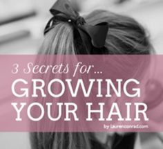 Tips to Grow your Hair Faster by Lauren Conrad
