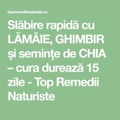 Slăbire rapidă cu LĂMÂIE, GHIMBIR şi seminţe de CHIA – cura durează 15 zile - Top Remedii Naturiste Fitness Inspiration, Cardio, Food And Drink, Lose Weight, Health Fitness, Math Equations, Mood, Apothecary, Smoothie