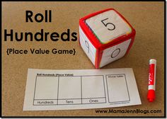 Roll Hundreds: Printable Place Value Game. Give each player a die (regular die or erasable ones labeled with six numbers 1-9) They roll the die three times, secretly placing a number in the hundreds, tens, or ones column. Once it's written, it can't be changed. At the end, the student with the highest number wins and puts a tally in the wins column.