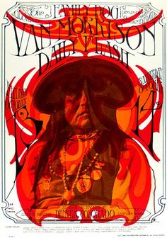 October Van Morrison is on his first Solo Tour, First Printing of Classic Poster for the Denver Show. Tour Posters, Band Posters, Wes Wilson, Stanley Mouse, Hippie Posters, Psychedelic Rock, Psychedelic Posters, Vintage Concert Posters, Vintage Posters