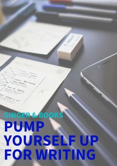 Pump Yourself Up for Writing