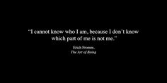 """anamorphosis-and-isolate: """" Erich Fromm from The Art of Being """""""