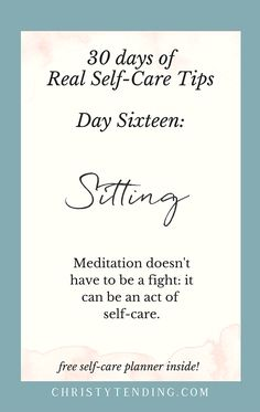 Meditation doesn't have to be a fight: it can be an act of self-care. / Real Self-Care – Day Sixteen. Find more real self-care tips and get your free self-care planner! >> www.christytending.com
