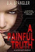 A Painful Truth (An Affair With Murder Book 2) by [Spangler, B.A.]