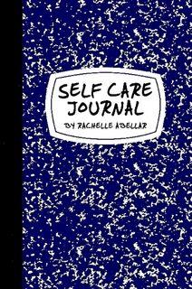 Self Care Journal (http://www.lulu.com/shop/rachelle-abellar/self-care-journal/paperback/product-21985699.html)