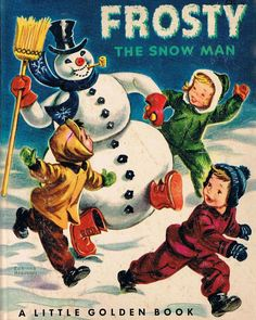 """""""Frosty The Snowman"""" ~ 1951 Little Golden Book * 1500 free paper dolls Christmas gifts artist Arielle Gabriels The International Paper Doll Society also free paper dolls The China Adventures of Arielle Gabriel *"""