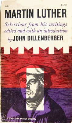 Book cover design by George Giusti for Martin Luther: Selections from His Writings edited by John Dillenberger. Garden City, N.Y.: Doubleday, 1961.