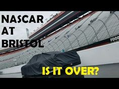 DriVeLOG #2 NASCAR is done with Bristol Motor Speedway
