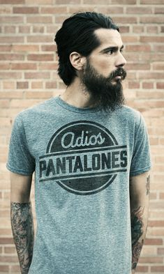 """Adios Pantalonés"" -- My motto every time I get home."