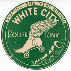 White City Roller Rink - Chicago - the skates' speed is symbolized by the winged sandal and foot of Mercury / Hermes, the fleet-footed messenger of the gods. Roller Rink, City Roller, Roller Derby, Roller Skating, Skating Rink, Roller Disco, Vintage Labels, Vintage Signs, Vintage Ads