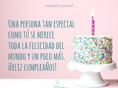 Una persona tan especial como tú se merece toda la felicidad del mundo y un poco más. ¡Feliz cumpleaños! (...) https://www.cumplegenial.com/feliz-cumpleanos-para-una-persona-muy-especial/
