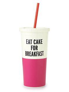 'eat cake for breakfast' tumbler