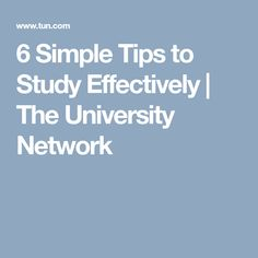 6 Simple Tips to Study Effectively | The University Network