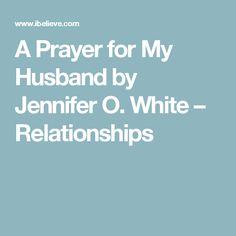 A Prayer for My Husband by Jennifer O. White – Relationships