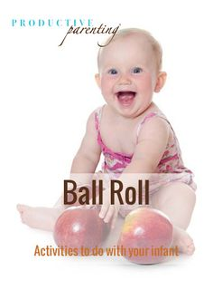 Productive Parenting: Preschool Activities - Ball Roll - Middle Infant Activities