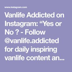 """Vanlife Addicted on Instagram: """"Yes or No ? - Follow @vanlife.addicted for daily inspiring vanlife content and tag @vanlife.addicted for a chance to get featured ❤️ 📸…"""" Van Living, Yes, Van Life, Addiction, How To Get, Content, Inspiration, Instagram, Biblical Inspiration"""