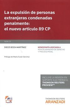 La expulsión de personas extranjeras condenadas penalmente : el nuevo artículo 89 CP / Diego Boza Martínez.    Thomson Reuters Aranzadi, 2016