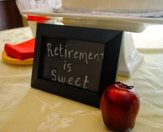 "Retirement Party ... ""Retirement is Sweet"" and have a candy bar or put at the dessert table"