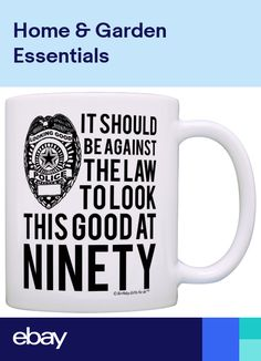 1b47b2b7bc5 90th Birthday Gifts Against Law to Look This Good at Ninety Coffee Mug Tea  Cup