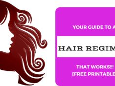 YOUR GUIDE TO A HAIR REGIMEN THAT WORKS [FREE PRINTABLE]