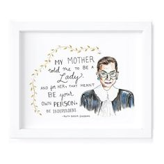 Art Print Ruth Bader Ginsburg from Kimothys book Thats What She Said: Wise Words from Influential Women. of proceeds go to organizations that seek to empower women & girls. Feminist Quotes, Feminist Art, Feminist Icons, Art Quotes, Inspirational Quotes, Nature Quotes, Life Quotes, Ruth Bader Ginsburg Quotes, Justice Ruth Bader Ginsburg