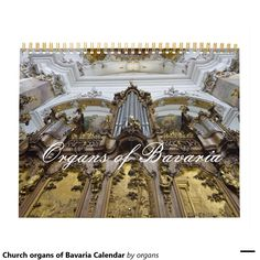 Shop Church organs of Bavaria Calendar created by organs. Organ Music, Hidden Treasures, Concert Hall, Town Hall, Bavaria, Page Design, Gifts For Family, Cathedral, Rococo