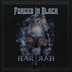 "[CRÍTICAS] FORGED IN BLACK (GBR) ""Fear reflecting fear"" CD EP 2016 (Autoeditado)"