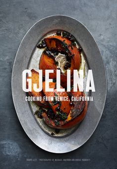 The new cookbook from Los Angeles restaurant Gjelina is full of complicated restaurant dishes, but it has lots to teach even beginner cooks.