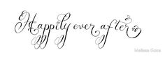 Happily ever after handwritten quote