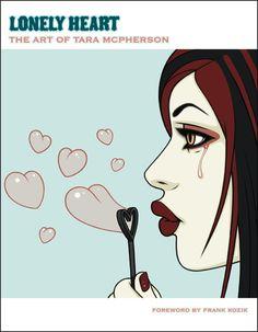 Tara McPherson | ART Merchandise Books Lonely Heart: The Art of Tara McPherson