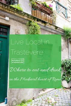 Live local in Trastevere, the heart of medieval Rome. Learn where to eat, drink and live local while exploring one of the best neighborhoods of Rome!