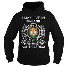 I MAY LIVE IN FINLAND BUT I WAS MADE IN SOUTH AFRICA - #cute gift #grandma gift. I MAY LIVE IN FINLAND BUT I WAS MADE IN SOUTH AFRICA, shirt design,hoodies womens. MORE ITEMS =>...