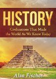 Free Kindle Book -   HISTORY: Civilizations That Made the World As We Know Today Check more at http://www.free-kindle-books-4u.com/biographies-memoirsfree-history-civilizations-that-made-the-world-as-we-know-today/