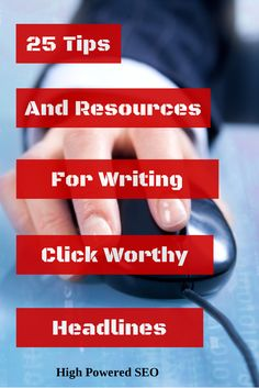 25 Tips And Resources For Writing Click Worthy Headlines.  Headlines are so important to the success of your content. Majority of the time, headlines are the only thing people have to go on when asking themselves if your link is worth their time.  http://highpoweredseo.com/25-tips-resources-headlines/