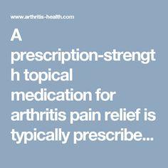 Over The Counter Topical Arthritis Pain Relief Arthritis