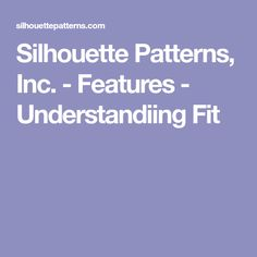 Silhouette Patterns, Inc. - Features - Understandiing Fit